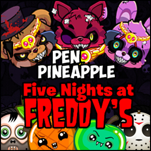 Pen Pineapple Five Nights ...