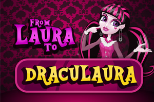 From Laura to Draculaura