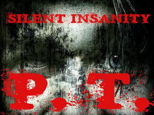 Silent Insanity PT: Psychological Trauma