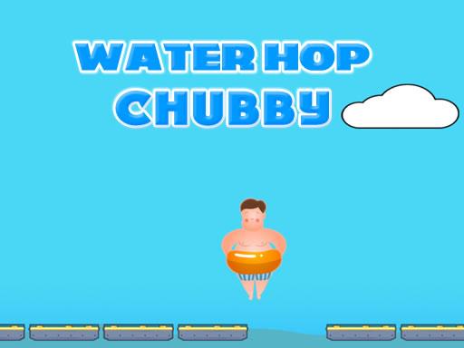 Water Hop Chubby