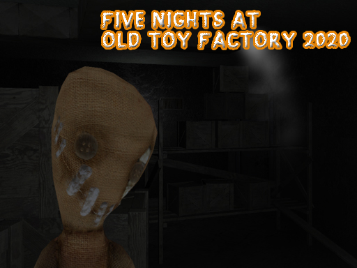 Five Nights At Old Toy ...