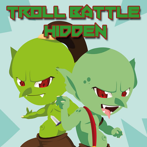 Troll Battle Hidden