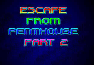 Escape From Penthouse Part 2