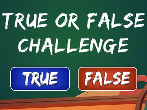 True or False Challenge