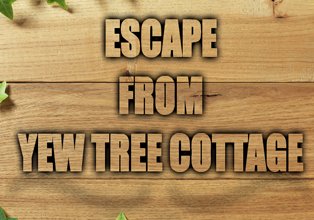 Escape from Yew Tree Cottage