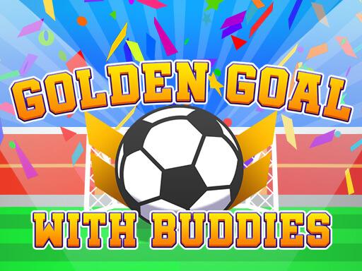 Golden Goal With Buddies
