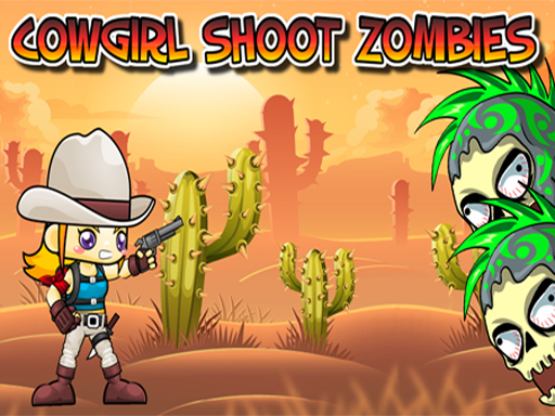 Cowgirl Shoot Zombies