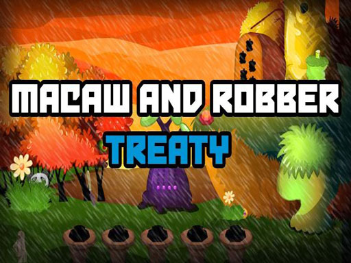 Macaw And Robber Treaty