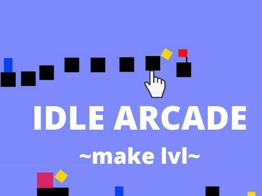 IDLE ARCADE MAKE LVL