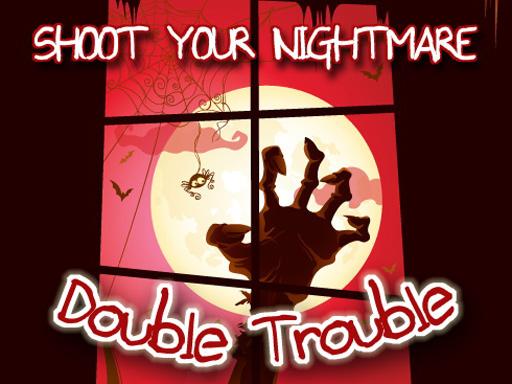 Shoot Your Nightmare ...
