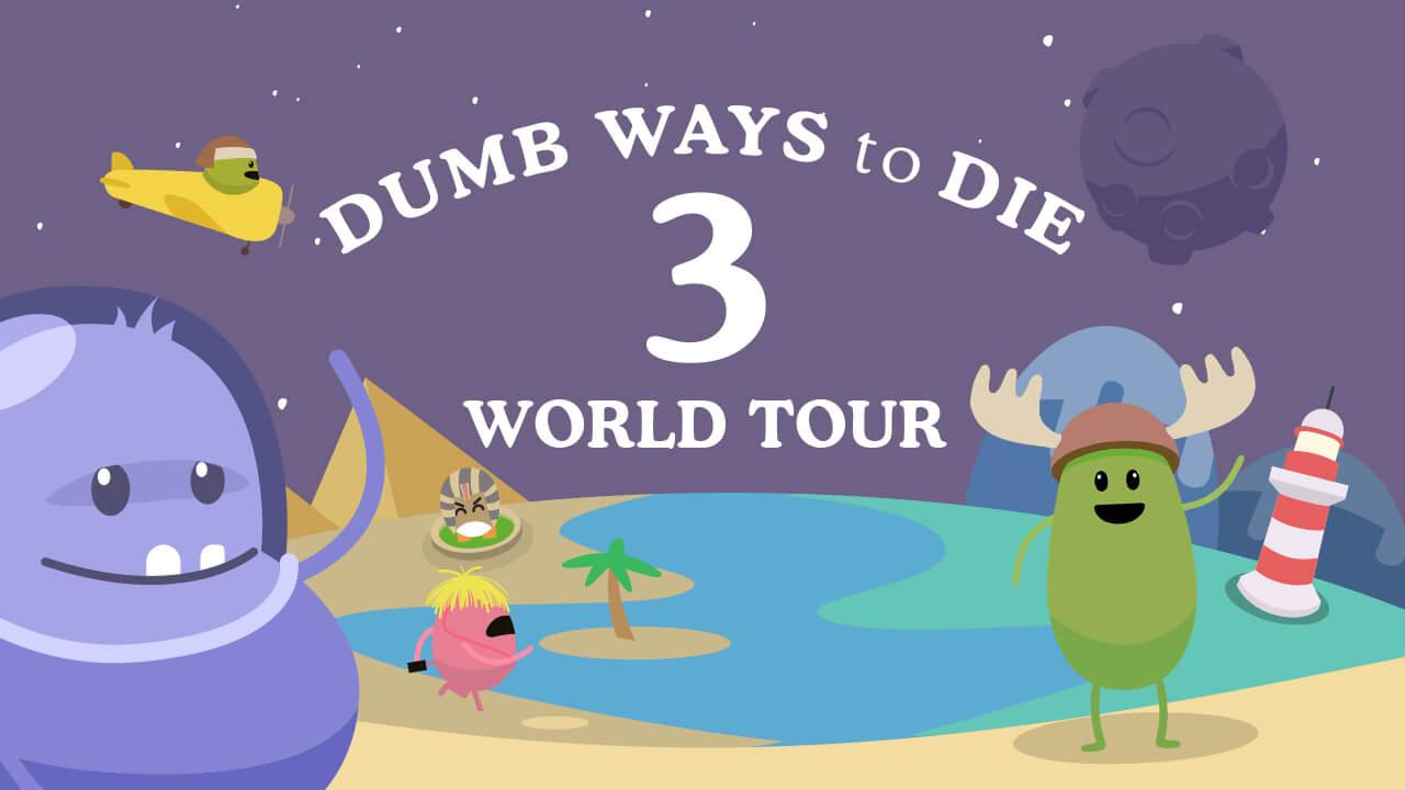 Dumb Ways to Die 3 World Tour - GameZERG net