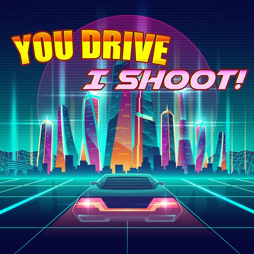 You Drive I shoot