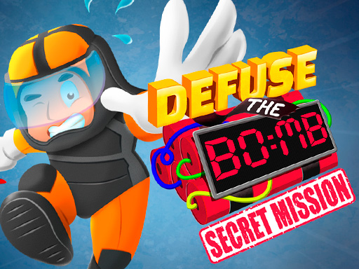 Defuse the Bomb : Secret ...
