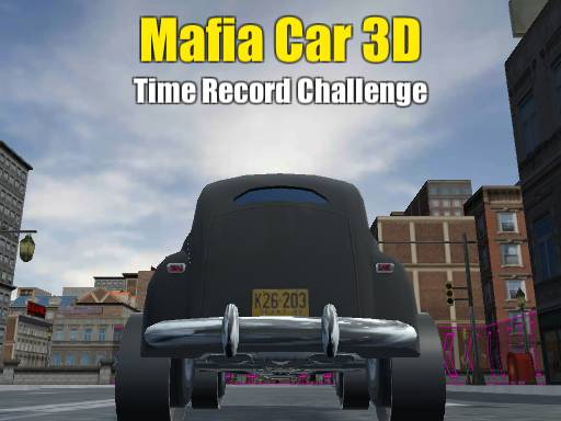 Mafia Car 3D Time Record ...