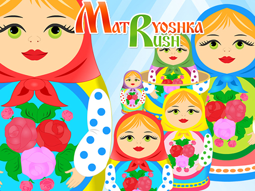 Matryoshka Rush