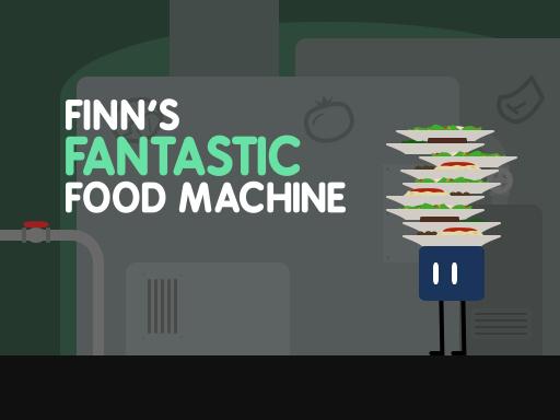 Finn s Fantastic Food Machine