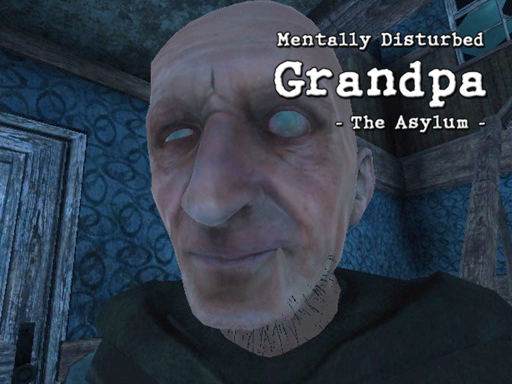 Mentally Disturbed Grandpa ...