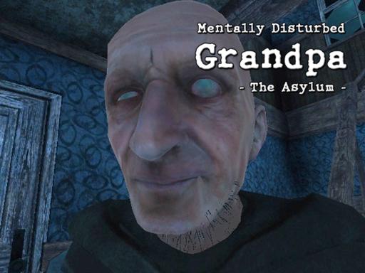 Mentally Disturbed Grandpa ...