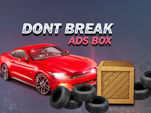 Don't Break Ads Box